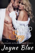 Owned by the Spy ebook by Jayne Blue
