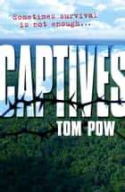 Captives ebook by Tom Pow