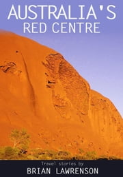 Australia's Red Centre ebook by Brian Lawrenson