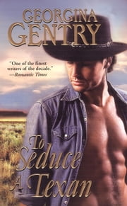 To Seduce a Texan ebook by Georgina Gentry