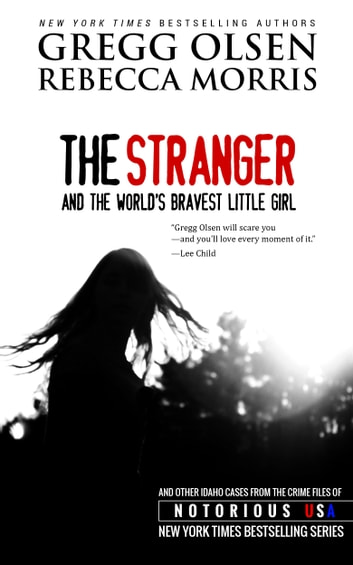 The Stranger and the World's Bravest Little Girl ebook by Gregg Olsen,Rebecca Morris