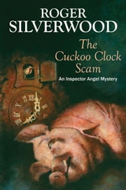 The Cuckoo Clock Scam ebook by Roger Silverwood