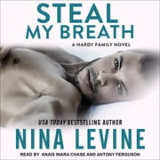 Steal My Breath - A Hardy Family Novel audiobook by Nina Levine