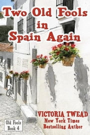 Two Old Fools in Spain Again ebook by Victoria Twead