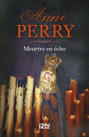 Meurtre en écho eBook by Florence BERTRAND, Anne PERRY