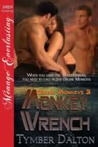 Monkey Wrench ebook by