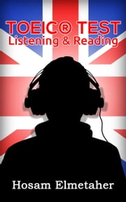 TOEIC® Test: Listening & Reading ebook by Hosam Elmetaher