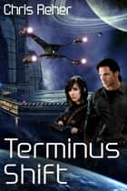 Terminus Shift ebook by Chris Reher