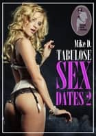 Tabulose Sex-Dates 2 ebook by Mike D.