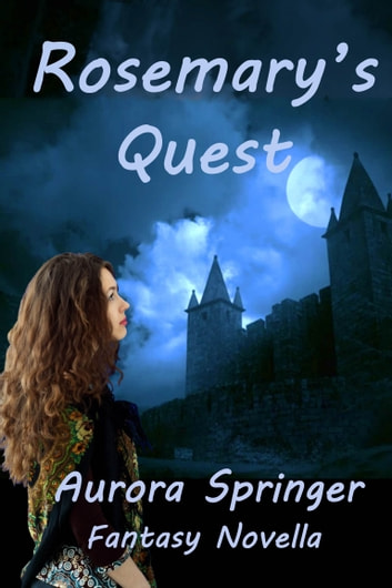 Rosemary's Quest - Fantasy novella ebook by Aurora Springer