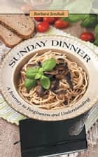 Sunday Dinner ebook by Barbara Jenshak