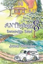 Anthology 8 - Sovereign Sand ebook by James Malcolm