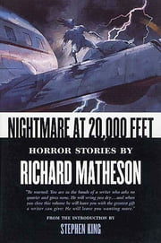 Nightmare At 20,000 Feet - Horror Stories By Richard Matheson ebook by Richard Matheson,Stephen King
