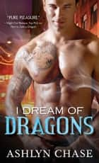 I Dream of Dragons ebook by