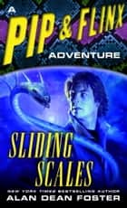 Sliding Scales - A Pip & Flinx Adventure ebook by Alan Dean Foster