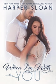 When I'm with You - Hope Town, #3 ebook by Harper Sloan