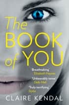 The Book of You ebooks by Claire Kendal