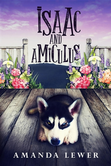 Isaac and Amiculus ebook by Amanda Lewer