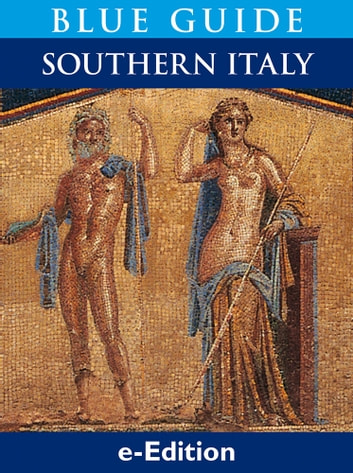 Blue Guide Southern Italy ebook by Paul Blanchard