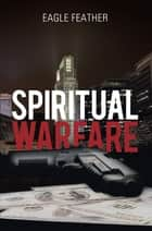 Spiritual Warfare ebook by