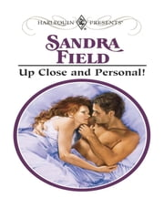 Up Close and Personal! ebook by Sandra Field