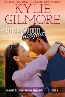 Hollywood incognito (Club de Lecture Happy End, t. 1) ebook by Kylie Gilmore