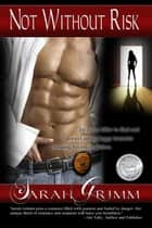 Not Without Risk ebook by Sarah Grimm