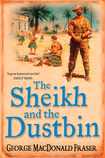 The Sheik and the Dustbin ebook by George MacDonald Fraser