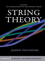 String Theory: Volume 1, An Introduction to the Bosonic String ebook by Joseph Polchinski