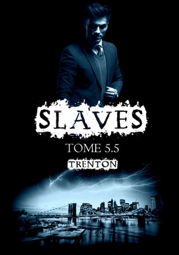 Slaves, Tome 5,5 : Trenton eBook by Amheliie