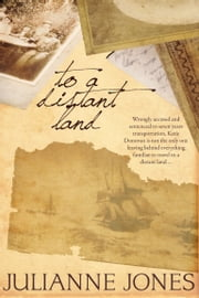 To a Distant Land ebook by Julianne Jones