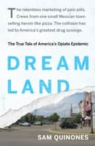 Dreamland ebook by Sam Quinones