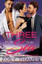 Three for the Sea: MMF Menage Romance ebook by