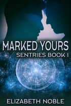 Marked Yours ebook by Elizabeth Noble