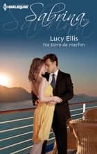 Na torre de marfim ebook by Lucy Ellis