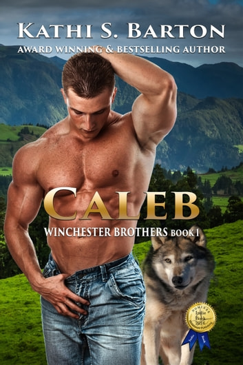 Caleb - Winchester Brothers ebook by Kathi S. Barton