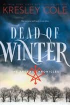 Dead of Winter ebook by Kresley Cole
