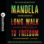 Long Walk to Freedom: The Autobiography of Nelson Mandela - Booktrack Edition audiobook by Nelson Mandela, Sharon Gelman