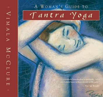 A Woman's Guide to Tantra Yoga ebook by Vimala McClure