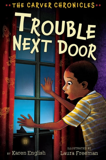 Trouble Next Door - The Carver Chronicles, Book Four ebook by Karen English