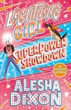 Lightning Girl 4: Superpower Showdown eBook by Alesha  Dixon