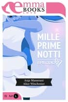 Mille prime notti. Episodio 2 eBook by Alice Winchester, Anja Massetani