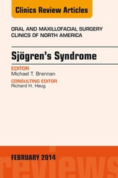 Sjogren's Syndrome, An Issue of Oral and Maxillofacial Surgery Clinics, ebook by Michael T Brennan