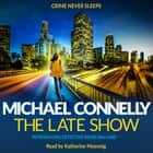 The Late Show audiobook by Michael Connelly