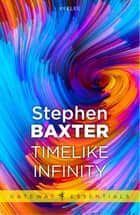 Timelike Infinity ebook by Stephen Baxter