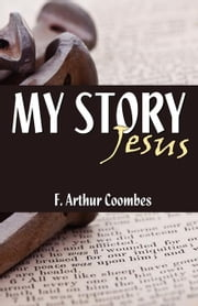My Story ebook by Coombes, Arthur F