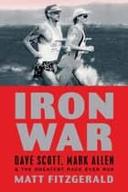 Iron War ebook by Matt Fitzgerald
