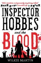Inspector Hobbes and the Blood - (unhuman I) Fast-Paced Comedy Crime Fantasy ebook by Wilkie Martin
