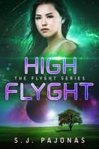 High Flyght ebook by S. J. Pajonas