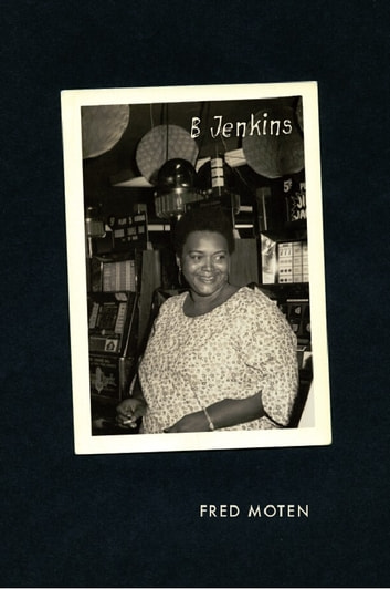B Jenkins ebook by Fred Moten,Charles McGovern,Josh Kun